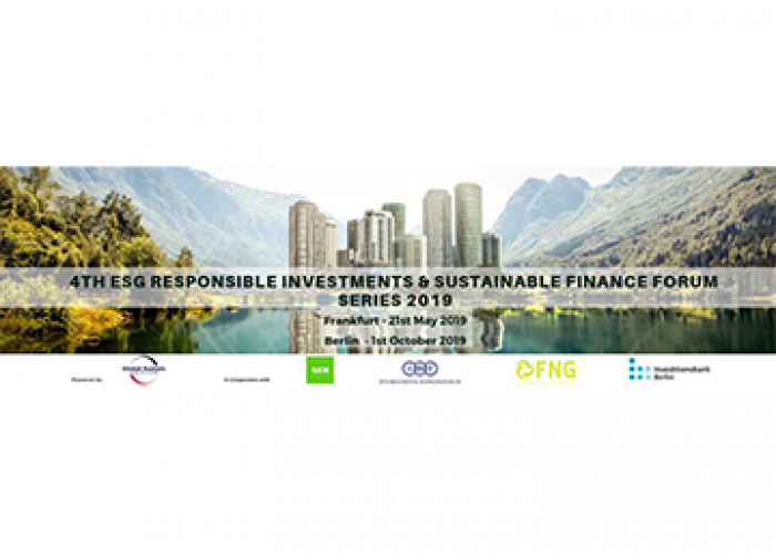 4th ESG Responsible Investments & Sustainable Finance Forum Series 2019 (Frankfurt, 21.5.2019)